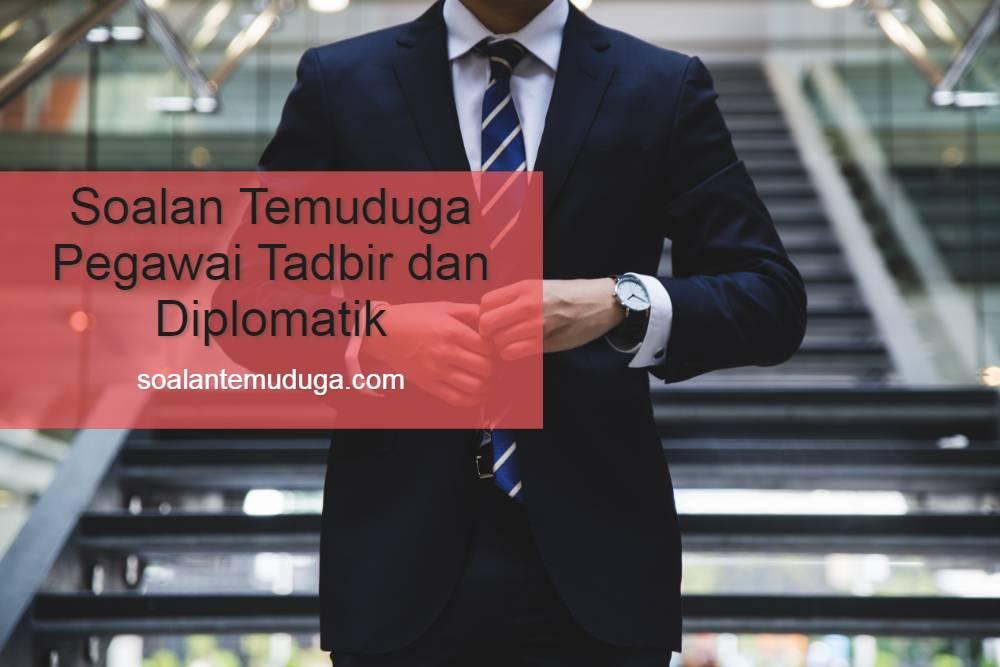 Soalan Temuduga Pegawai Tadbir dan Diplomatik