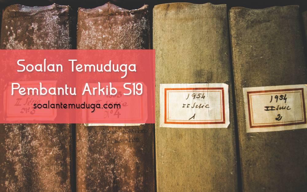 Soalan Temuduga Pembantu Arkib S19 Arkib Negara Malaysia