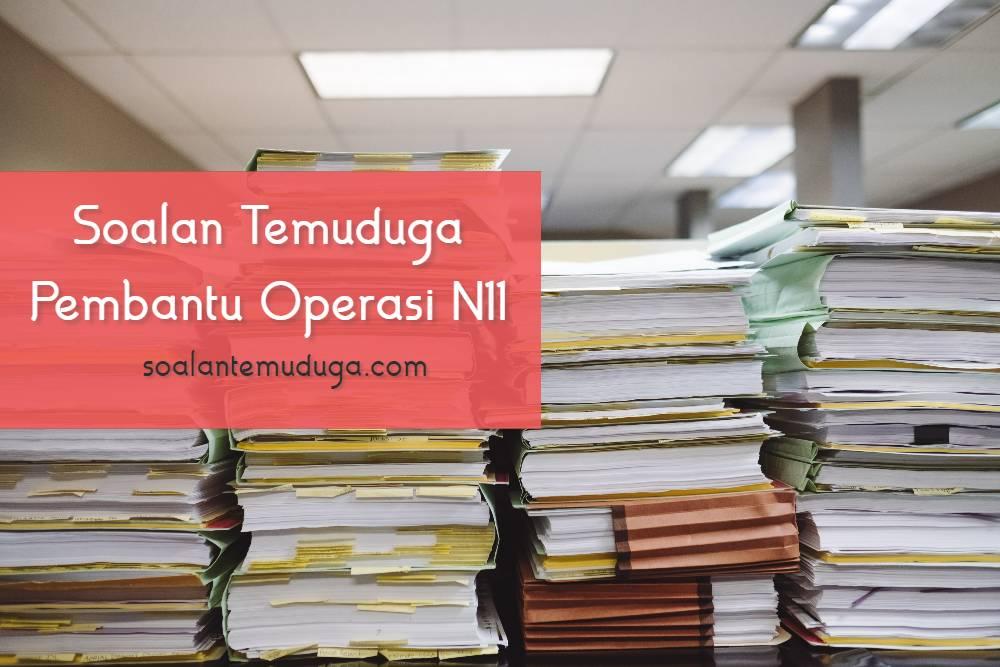 Soalan Temuduga Pembantu Operasi N11 Kementerian Tenaga Dan Sumber Asli & Kementerian Pertahanan Malaysia