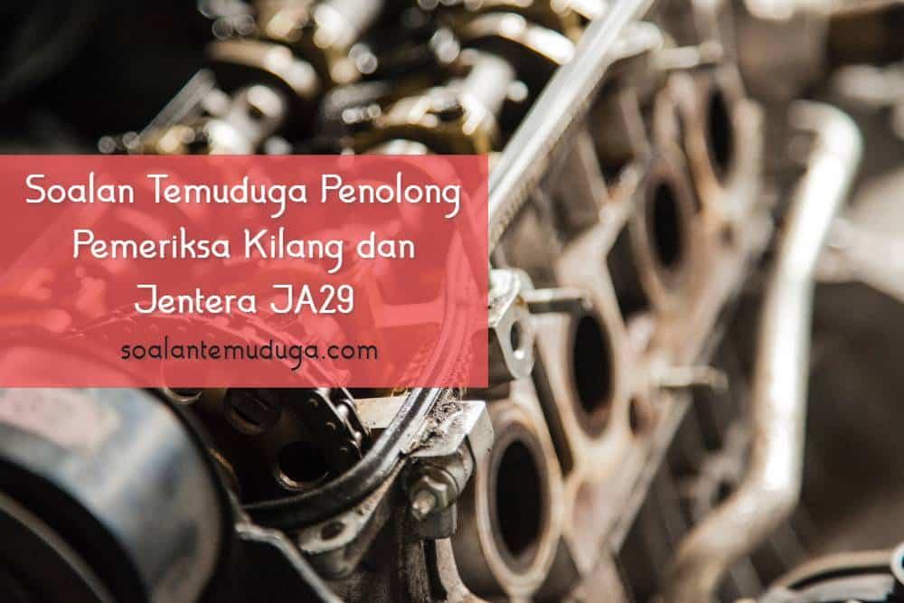 Soalan Temuduga Penolong Pemeriksa Kilang dan Jentera JA29 Kementerian Sumber Manusia