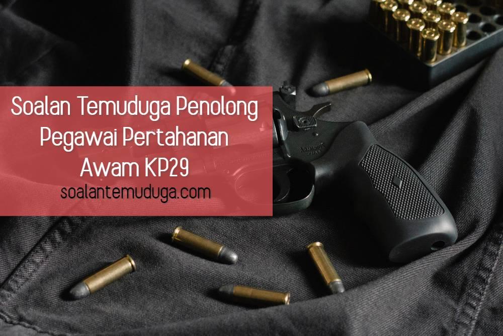 Soalan Temuduga Penolong Pegawai Pertahanan Awam KP29