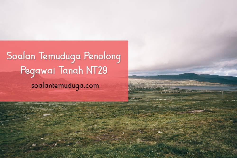 Soalan Temuduga Penolong Pegawai Tanah NT29