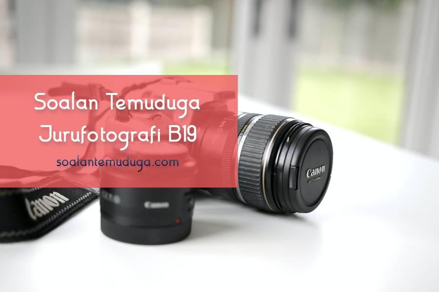Soalan Temuduga Jurufotografi B19