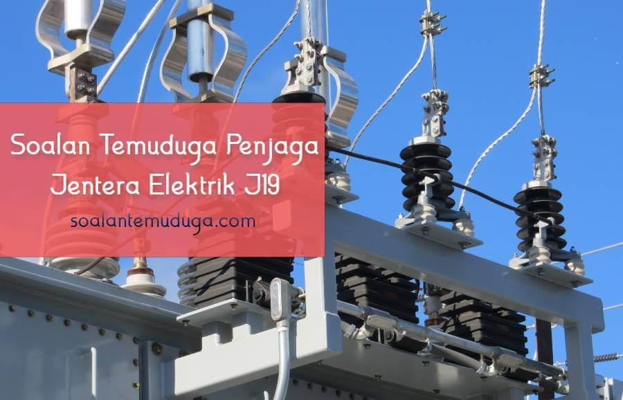 Soalan Temuduga Penjaga Jentera Elektrik J19