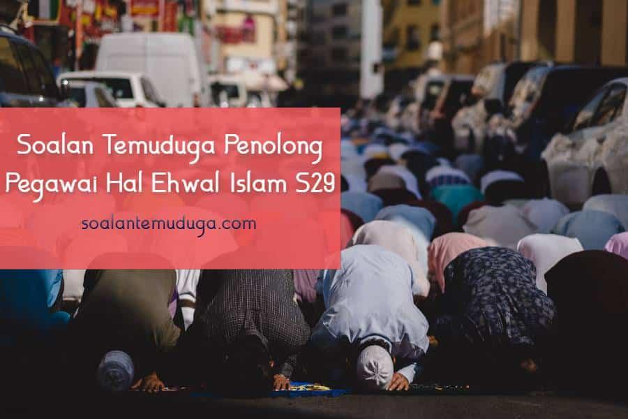 Soalan Temuduga Penolong Pegawai Hal Ehwal Islam S29