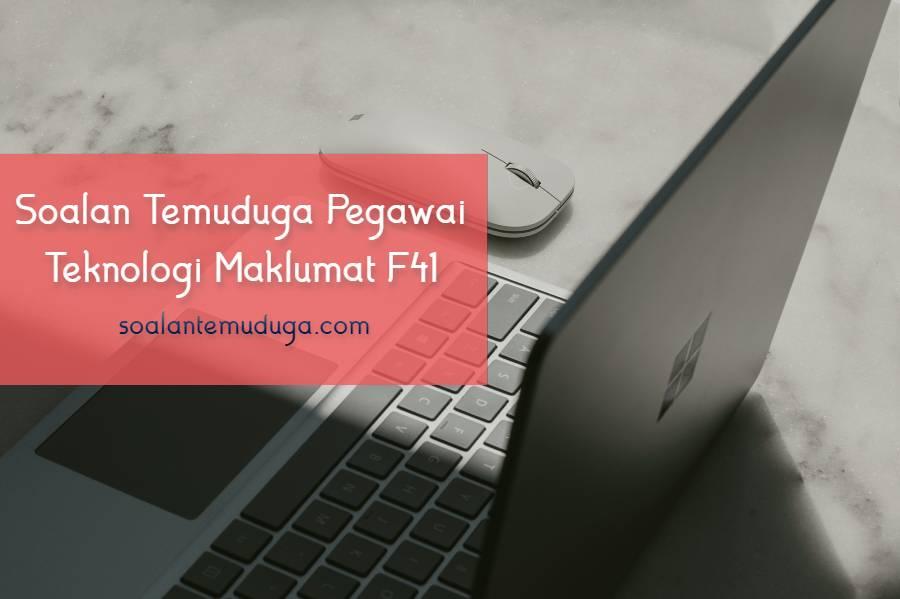 Soalan Temuduga Pegawai Teknologi Maklumat F41