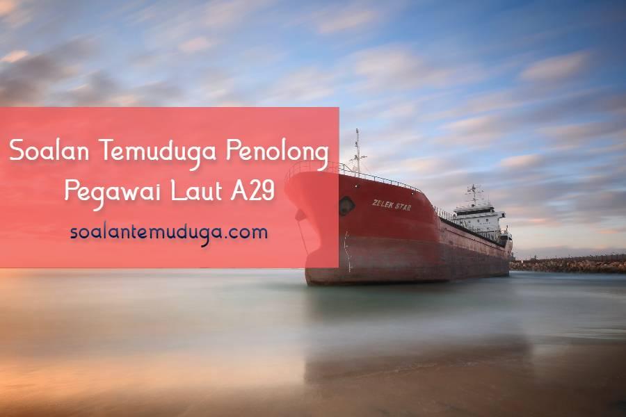 Soalan Temuduga Penolong Pegawai Laut A29