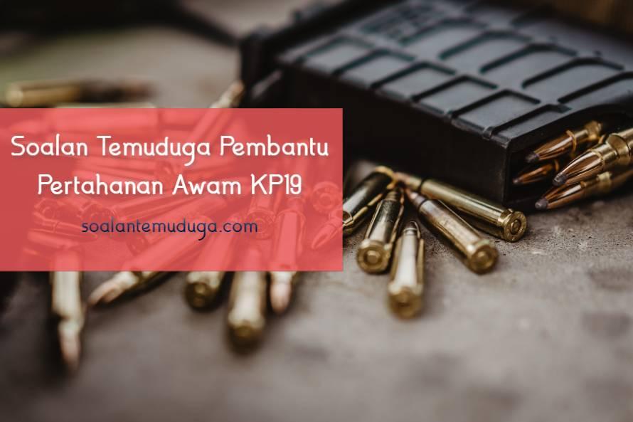 Soalan Temuduga Pembantu Pertahanan Awam KP19