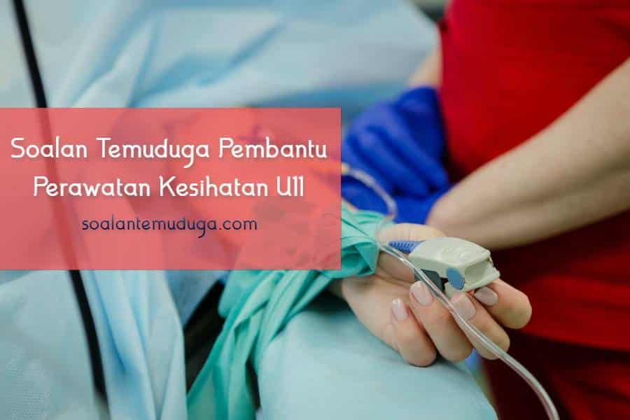 Soalan Temuduga Pembantu Perawatan Kesihatan U11 Semenanjung