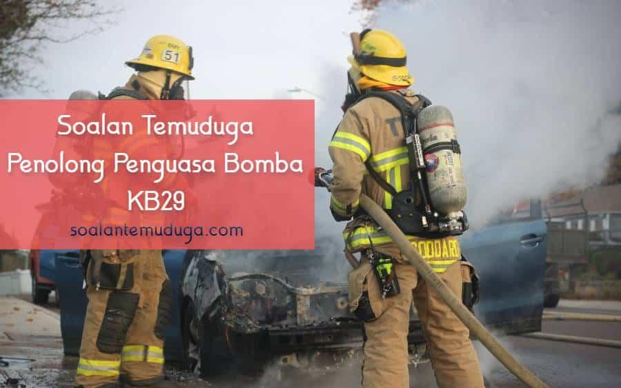 Soalan Temuduga Penolong Penguasa Bomba KB29